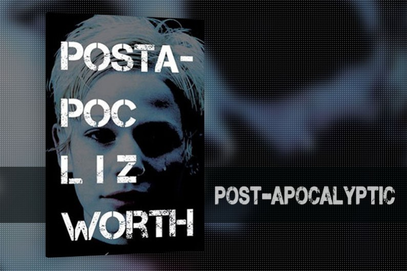 PostApoc by Liz Worth - Post-Apocalyptic Fiction