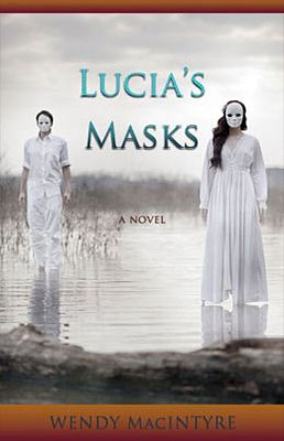 Lucia's Masks by Wendy MacIntyre
