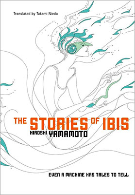 The Stories of Ibis by Hiroshi Yamamoto [Japan]
