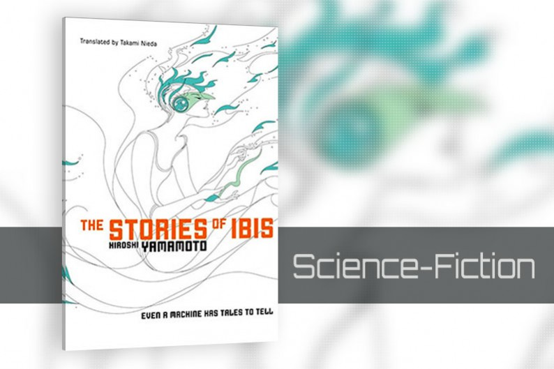The Stories of Ibis by Hiroshi Yamamoto, Science-Fiction Book
