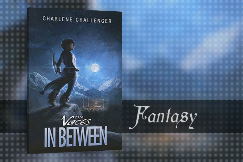 The Voices in Between by Charlene Challenger, Fantasy Novel