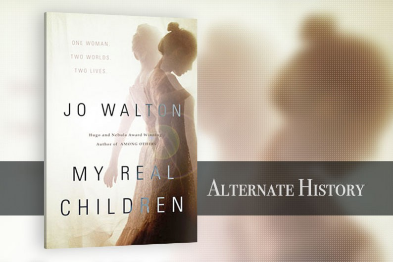 My Real Children by Jo Walton, Alternate History Book