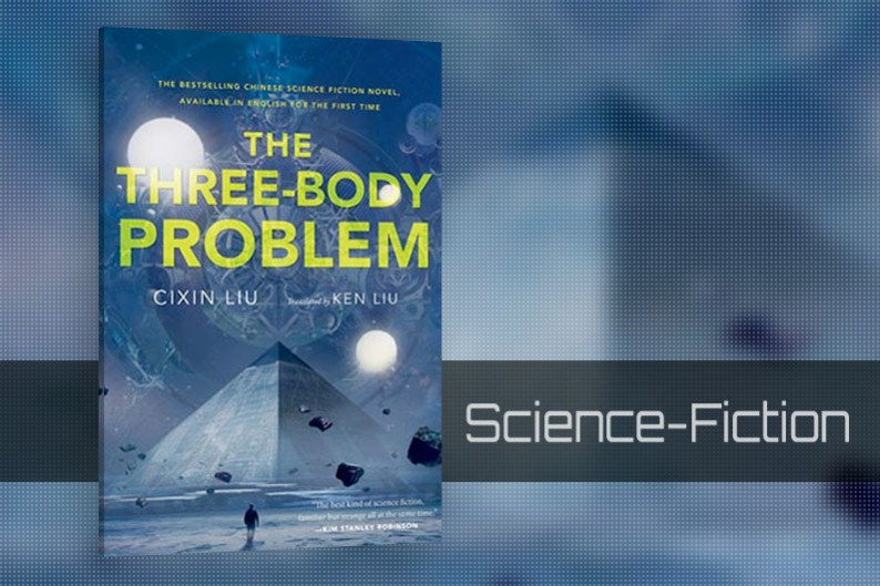 The Three-Body Problem by Cixin Liu, Science-Fiction Book