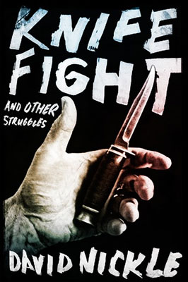 Review: Knife Fight and Other Struggles by David Nickle