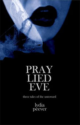 Review: Pray Lied Eve by Lydia Peever