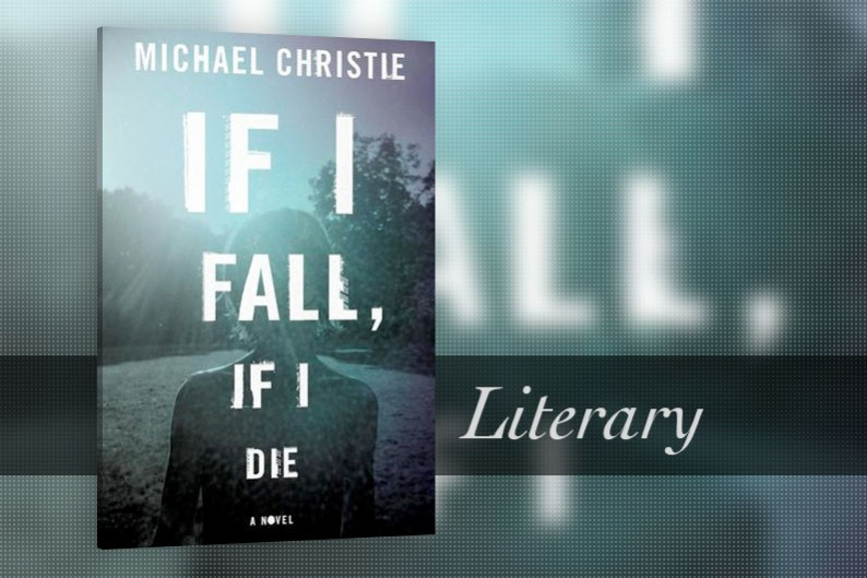 If I Fall, If I Die by Michael Christie, Canadian Literature