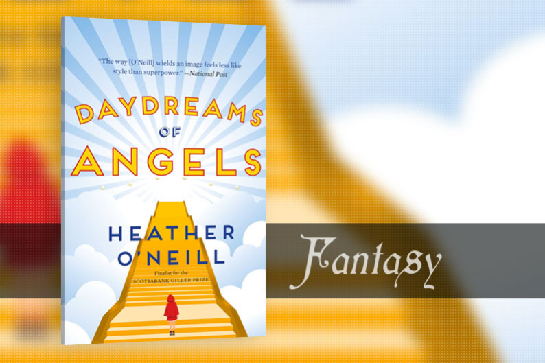 Daydreams of Angels by Heather O'Neill - Review - CanLit