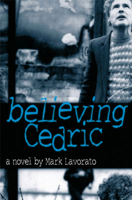 Review: Believing Cedric by Mark Lavorato