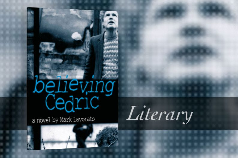 Believing Cedric by Mark Lavorato - CanLit