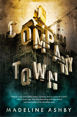 Review: Company Town by Madeline Ashby