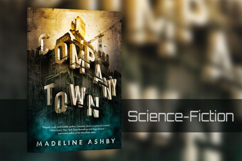 Company Town by Madeline Ashby - Canadian SciFi - Review