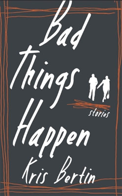 Review: Bad Things Happen by Kris Bertin