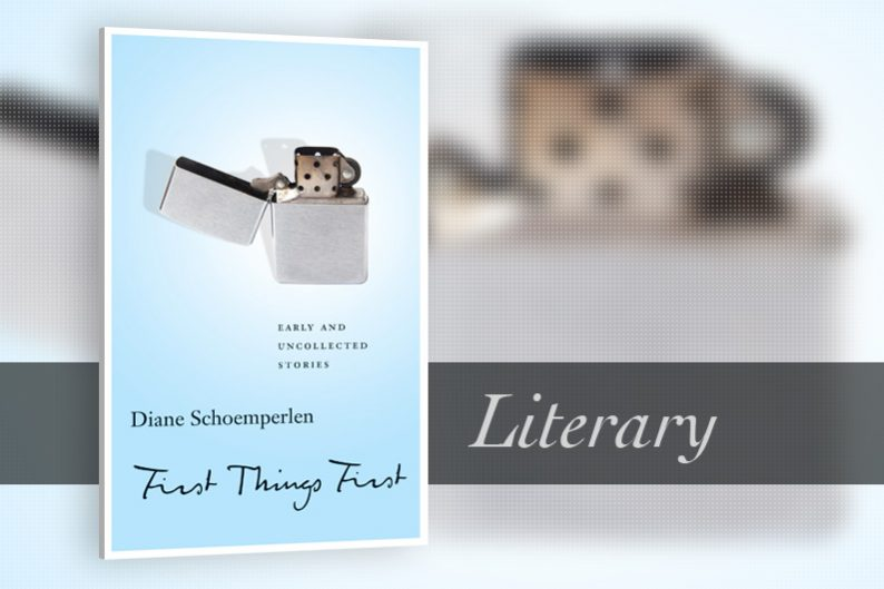 First Things First by Diane Schoemperlen - Review
