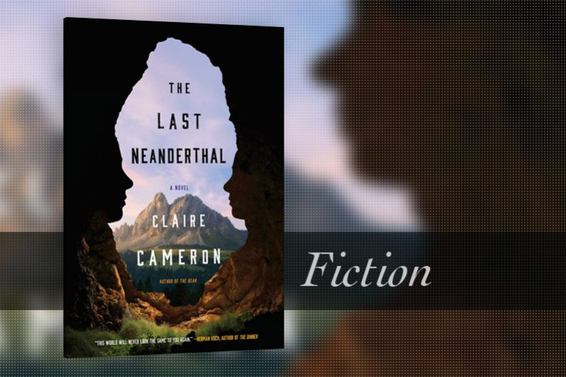 The Last Neanderthal by Claire Cameron - Review
