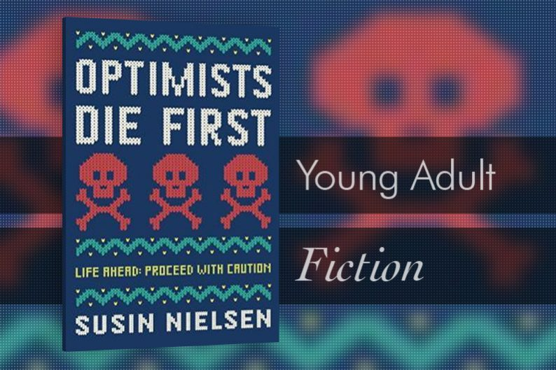 Optimists Die First by Susin Nielsen - Review